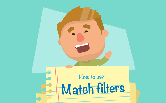 Filtering your searches and matches